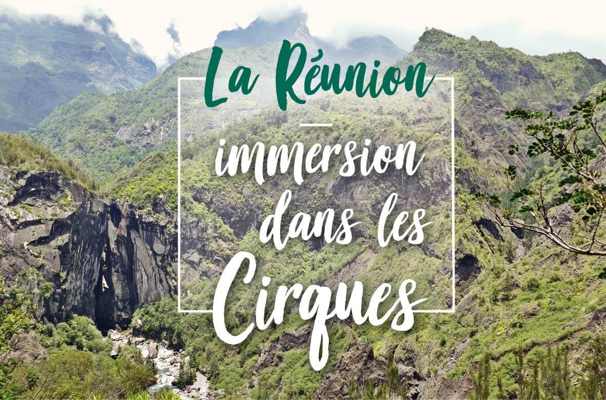 La Réunion immersion dans les cirques