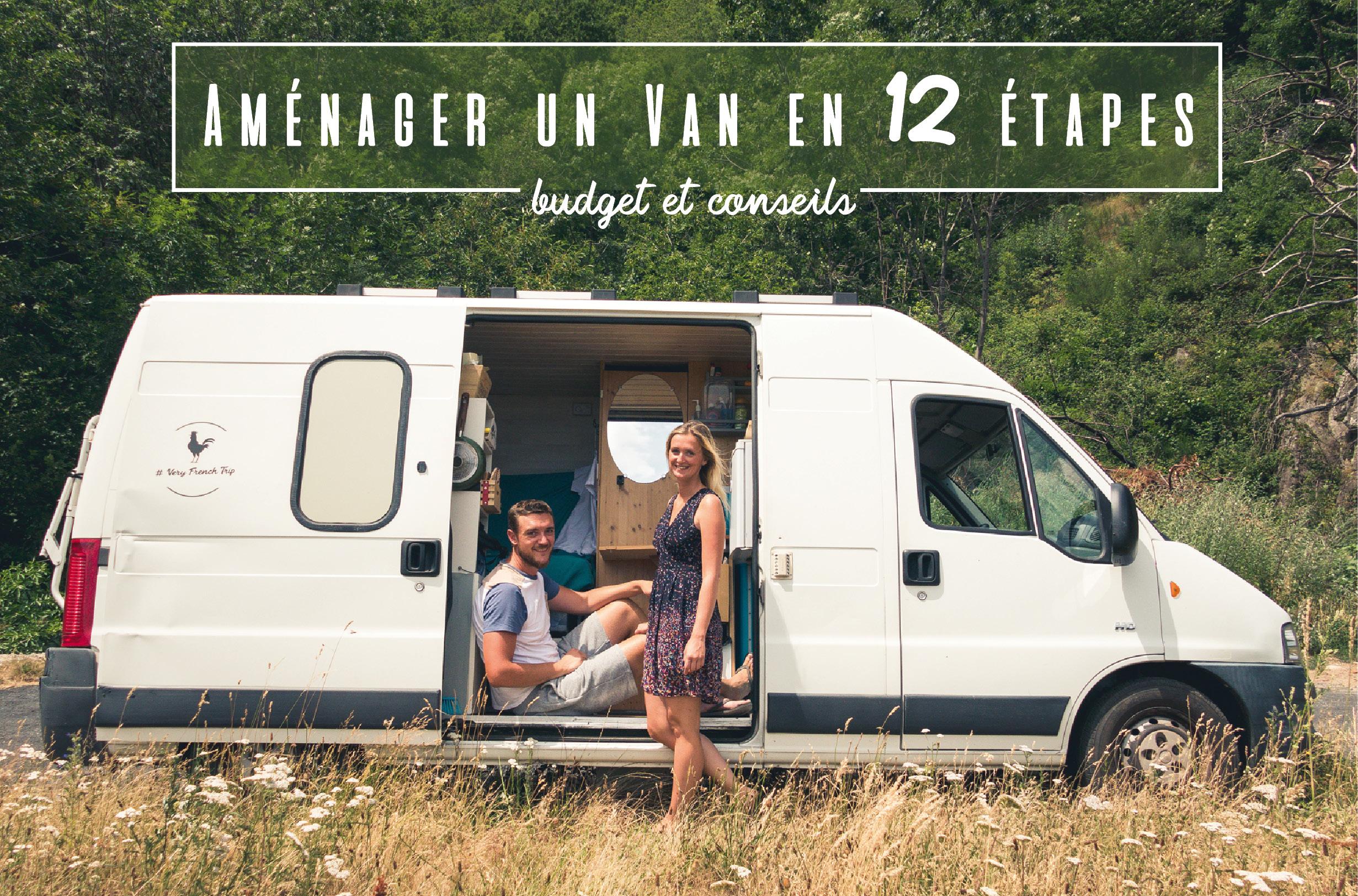 Amenager Un Van En 12 Etapes Budget Et Conseils