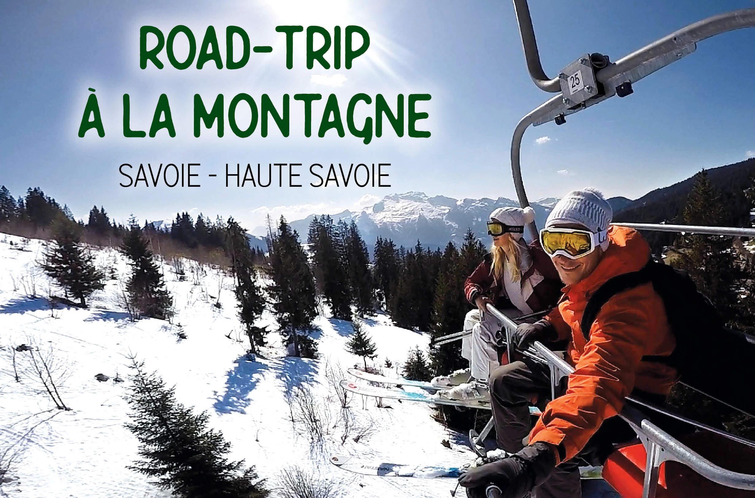 road trip à la montagne en Savoie et haute Savoie