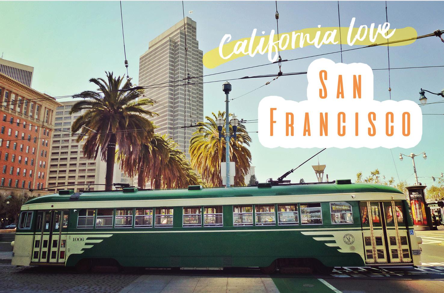 California love San Francisco cable car