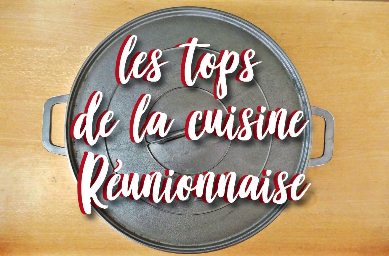 Voyage à La Réunion, les tops de la cuisine réunionnaise